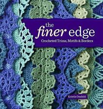 The Finer Edge: Crocheted Trims, Motifs & Borders ** FREE SHIPPING