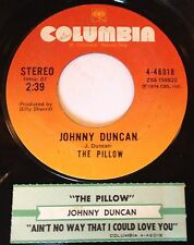 Johnny Duncan 45 The Pillow / Ain't No Way That I Can Forget You  w/ts