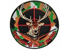 "(C10) DEER HUNTER 4"" iron on patch (4348) Deer Hunting Is In My Blood"