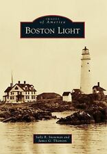 Images of America: Boston Light by Sally R. Snowman and James G. Thomson...