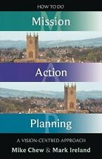 How to Do Mission Action Planning - A Vision-Centred Approach (Paperback or Soft