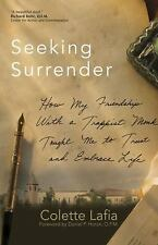 Seeking Surrender: How My Friendship with a Trappist Monk Taught Me to Trust and