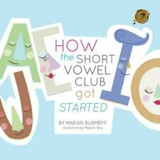 How the Short Vowel Club Got Started by Marian Burmeff (2013, Paperback)