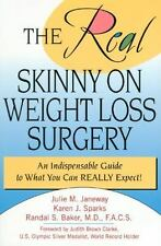 The Real Skinny on Weight Loss Surgery: An Indispensable Guide to What-ExLibrary