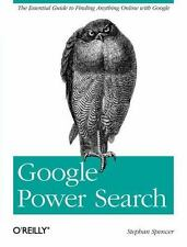 Google Power Search: The Essential Guide to Finding Anything Online with Google,