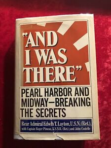 1ST ED/1ST PR And I Was There : Pearl Harbor and Midway - Breaking the Secrets