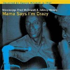 Johnny Woods, Mississippi Fred McDowell - Mama Says I'm Crazy [New CD]