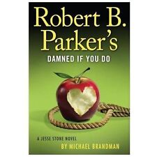 A Jesse Stone Novel: Robert B. Parker's Damned If You Do No. 12 by Michael Brand