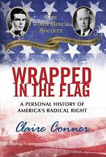 Wrapped in the Flag: A Personal History of America's Radical Right-ExLibrary
