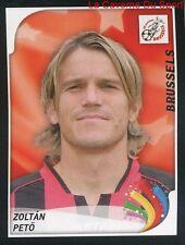106 ZOLTAN PETO HUNGARY FC.BRUSSELS STICKER FOOTBALL 2008 PANINI