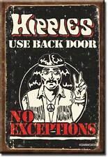 Hippies benutzen Hintereingang - Keine Ausnahmen - USA Magnet Magnetschild