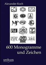600 Monogramme Und Zeichen (german Edition): By Alexander Koch