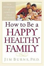 How To Be A Happy, Healthy Family