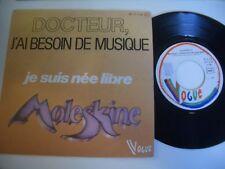 MOLESKINE 45T DOCTEUR,J'AI BESOIN DE MUSIQUE/ JE SUIS NEE LIBRE. VOGUE FRENCH.