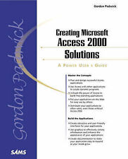 Creating Microsoft Access 2000 Solutions: A Power User's Guide by Gordon Padwick