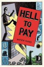 Hell to Pay by Matthew Hughes (2013, Paperback)