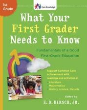 What Your First Grader Needs to Know: Fundamentals of a Good First-Grade Educat
