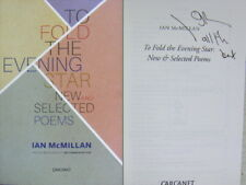 Signed Book To Fold the Evening Star by Ian McMillan Pbk 2016 Yorkshire Poet