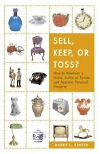Sell, Keep, or Toss?: How to Downsize a Home, Settle an Estate, and Appraise