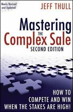 *Mastering the Complex Sale : How to Compete and Win When the Stakes Are High!