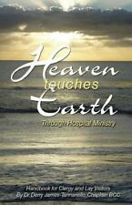 Heaven Touches Earth Through Hospital Ministry: Handbook for Clergy and Lay Visi