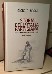 STORIA DELL'ITALIA PARTIGIANA 2^ parte Bocca 2015 LA BIBLIOTECA DI REPUBBLICA