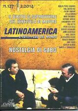LATINOAMERICA Sud del mondo Rivista Geopolitica Gabo Gianni MINA' n. 127 2.2014