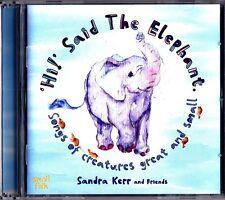 SANDRA KERR- Hi Said The Elephant CD (Childrens Animal Songs/Folk) BAGPUSS OST