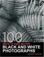 100 Ways To Take Better Black & White Photographs-ExLibrary