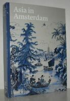 Karina Corrigan / ASIA IN AMSTERDAM The Culture of Luxury in the Golden 1st ed