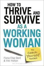 How to Thrive and Survive as a Working Woman: The Coach-Yourself Toolkit by...