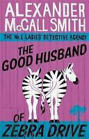 The Good Husband Of Zebra Drive (The No. 1 Ladies' Detective Agency), McCall Smi