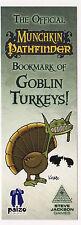 The Official Munchkin Pathfinder Bookmark of Goblin Turkeys! Legends Promo