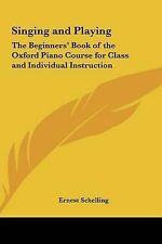 Singing and Playing: The Beginners' Book of the Oxford Piano Course for Class an