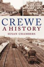 Crewe: A History, Very Good Condition Book, Chambers, Susan, ISBN 9781860774720
