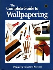 The Complete Guide To Wallpapering (Groff) How-To-Guide Tips Techniques Ideas