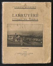 Labruyère (Oise), village de France. ANDRE FLORENT. Ed. Gaston Saffroy, 1936