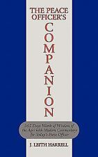 The Peace Officer's Companion : 365 Days Worth of Wisdom of the Ages with...