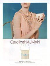Publicité 2013  Caroline NAJMAN bijoux joaillier bague collier bracelet mode