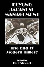 Beyond Japanese Management: The End of Modern Times? (Studies in Asia Pacific B