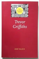 Trevor Griffiths The Television Series by John Tulloch