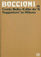 BALLO Guido, Boccioni. La vita e l'opera. Il Saggiatore 1964. Manca la sovrac.
