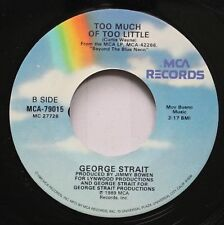 Country 45 George Strait - Too Much Of Too Little / Love Without End, Amen On Mc