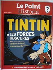 TINTIN ET LES FORCES OBSCURES / HORS SÉRIE Le Point & Historia / cartonné neuf