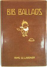 Bib Ballads - by Ring Lardner - First Edition, First Printing - Volland, 1915