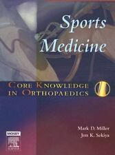 Core Knowledge in Orthopaedics: Sports Medicine by Mark D. Miller and Jon K. Se…
