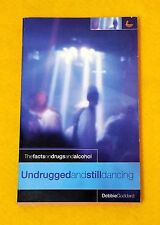 Undrugged and Still Dancing Facts on Drugs and Alcohol by Debbie Goddard used PB