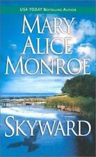 Skyward by Mary Alice Monroe (2003, Paperback)