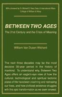 Between Two Ages: The 21st Century and the Crisis of Meaning (Paperback or Softb