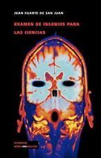 Examen de Ingenios para Las Ciencias by Juan Huarte de San Juan (2014,...
